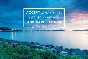 Inspirational And Motivational Quotes - Accept What It Is, Let G