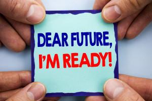Handwriting Announcement Text Showing Dear Future, I Am Ready. B