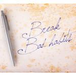 breaking bad habitsin your relationship
